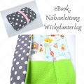 E-Book Nähanleitung, Tutorial Wickelunterlage, Wickeltasche